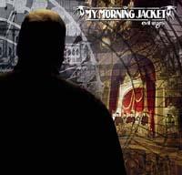 my_morning_jacket_evilurges.jpg