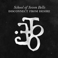 school_of_seven_bells_disconnect_from_desire.jpg