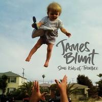 james-blunt-some-kind-of-trouble.jpg